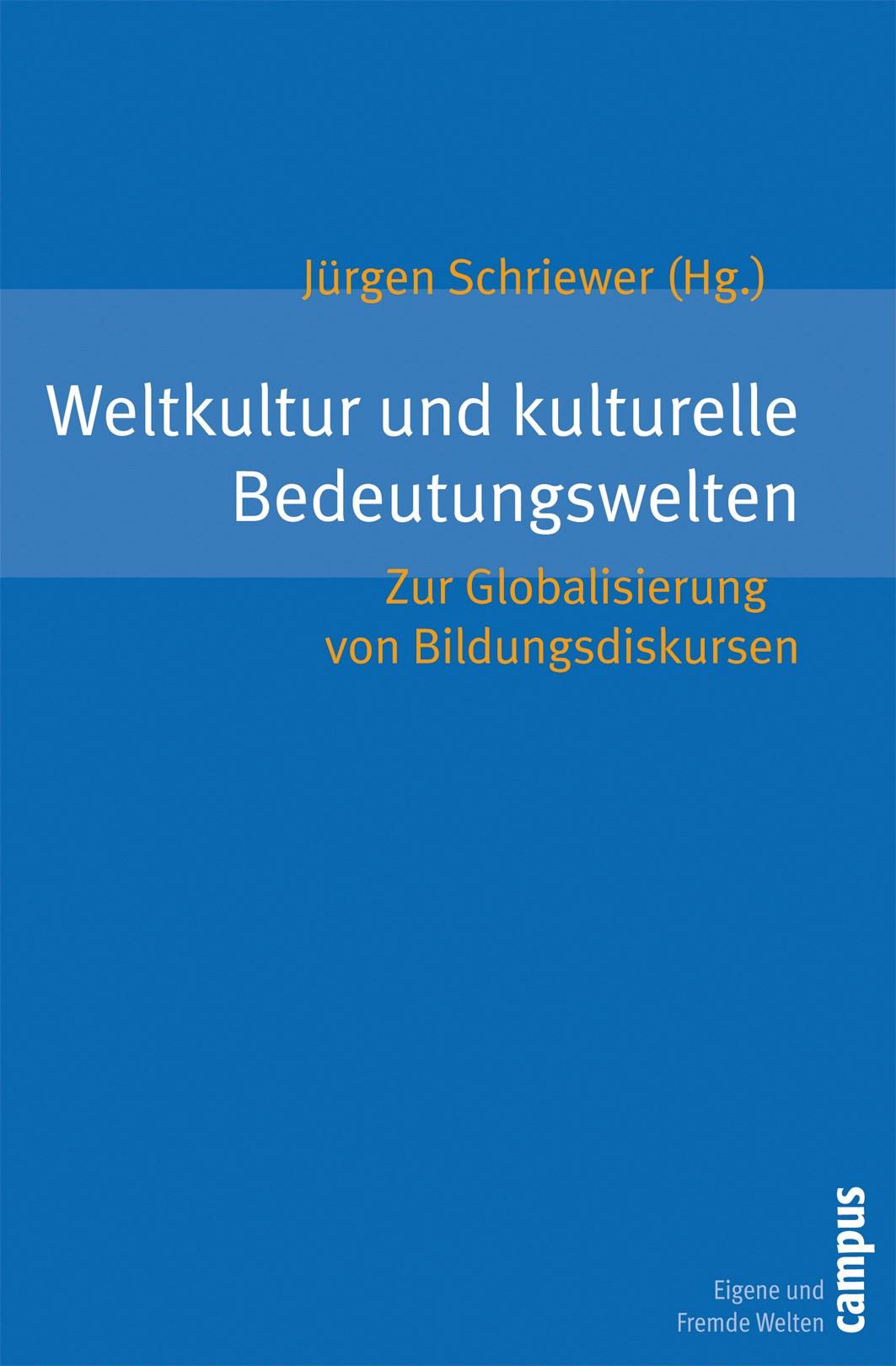 Abbildung von Schriewer | Weltkultur und kulturelle Bedeutungswelten | 2007