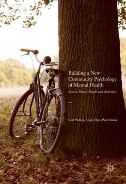 Abbildung von Walker / Hanna | Building a New Community Psychology of Mental Health | 1. Auflage | 2017 | beck-shop.de