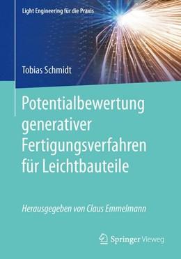 Abbildung von Schmidt   Potentialbewertung generativer Fertigungsverfahren für Leichtbauteile   2016