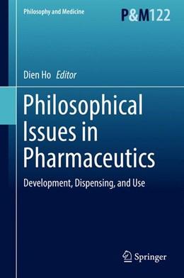 Abbildung von Ho | Philosophical Issues in Pharmaceutics | 2017 | Development, Dispensing, and U...