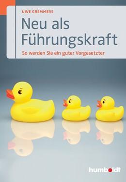 Abbildung von Gremmers   Neu als Führungskraft   6. Auflage   2016   beck-shop.de