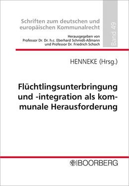 Abbildung von Henneke | Flüchtlingsunterbringung und -integration als kommunale Herausforderung | 1. Auflage | 2016