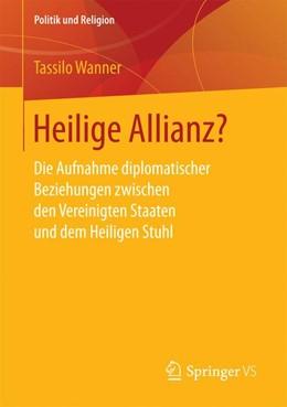 Abbildung von Wanner | Heilige Allianz? | 1. Auflage | 2016 | beck-shop.de