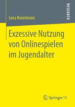 Abbildung von Rosenkranz | Exzessive Nutzung von Onlinespielen im Jugendalter | 1. Auflage | 2016 | beck-shop.de