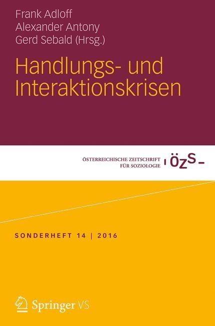 Handlungs- und Interaktionskrisen | Adloff / Antony / Sebald | 1. Aufl. 2017, 2016 | Buch (Cover)
