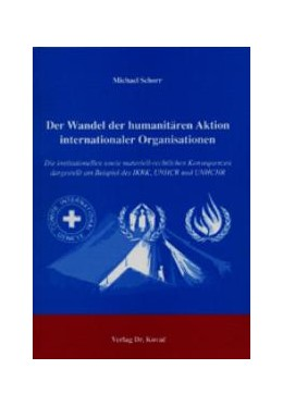 Abbildung von Schorr | Der Wandel der humanitären Aktion internationaler Organisationen | 2004 | Die institutionellen sowie mat... | 2