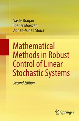 Abbildung von Dragan / Morozan / Stoica | Mathematical Methods in Robust Control of Linear Stochastic Systems | Softcover reprint of the original 2nd ed. 2013 | 2016