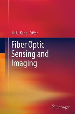 Abbildung von Kang   Fiber Optic Sensing and Imaging   Softcover reprint of the original 1st ed. 2013   2016