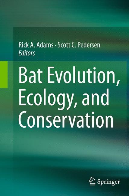 Abbildung von Adams / Pedersen | Bat Evolution, Ecology, and Conservation | Softcover reprint of the original 1st ed. 2013 | 2016