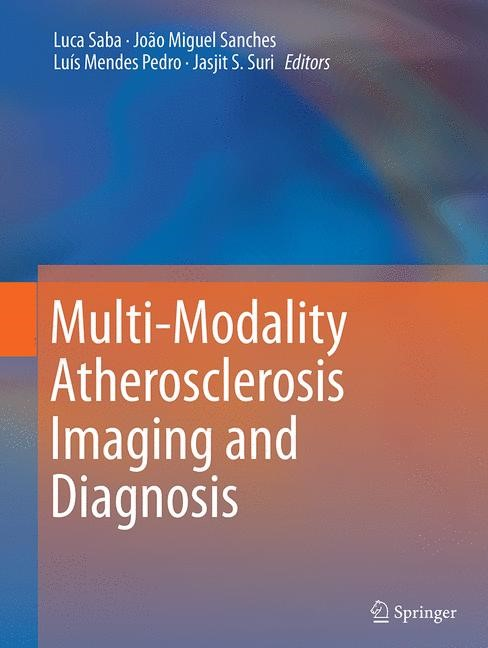 Abbildung von Saba / Sanches / Pedro / Suri | Multi-Modality Atherosclerosis Imaging and Diagnosis | Softcover reprint of the original 1st ed. 2014 | 2016