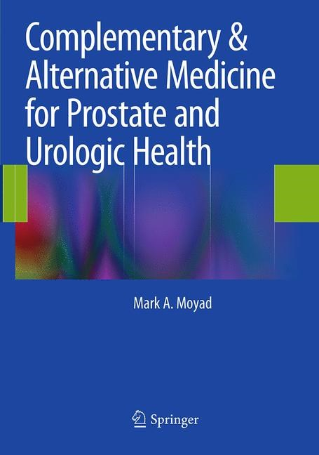 Complementary & Alternative Medicine for Prostate and Urologic Health | Moyad | Softcover reprint of the original 1st ed. 2014, 2016 | Buch (Cover)