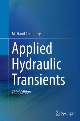 Abbildung von Chaudhry | Applied Hydraulic Transients | Softcover reprint of the original 3rd ed. 2014 | 2016
