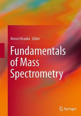 Abbildung von Hiraoka | Fundamentals of Mass Spectrometry | Softcover reprint of the original 1st ed. 2013 | 2016