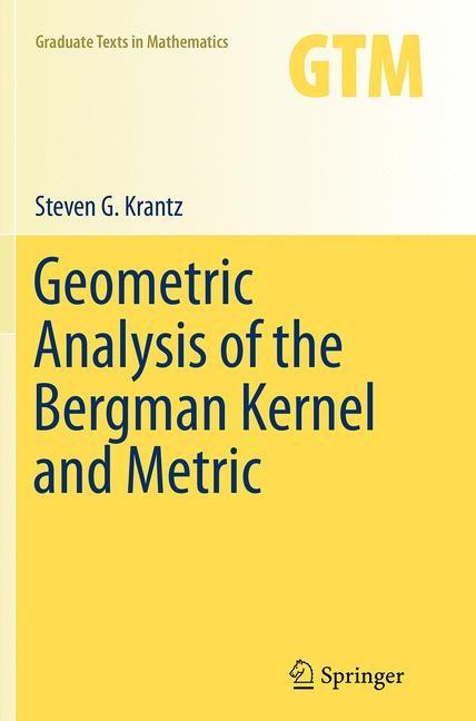 Abbildung von Krantz | Geometric Analysis of the Bergman Kernel and Metric | Softcover reprint of the original 1st ed. 2013 | 2016