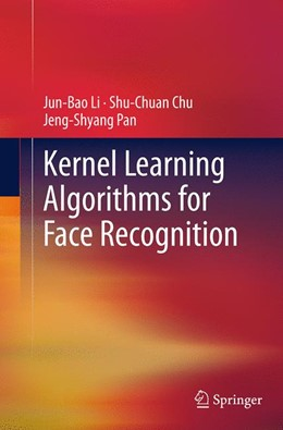 Abbildung von Li / Chu / Pan | Kernel Learning Algorithms for Face Recognition | Softcover reprint of the original 1st ed. 2014 | 2016