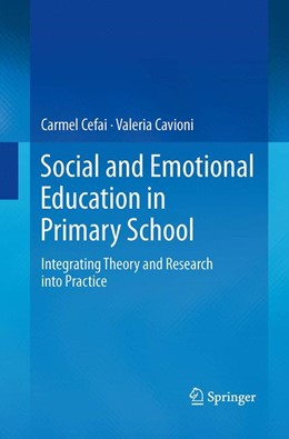 Abbildung von Cefai / Cavioni   Social and Emotional Education in Primary School   Softcover reprint of the original 1st ed. 2014   2016   Integrating Theory and Researc...