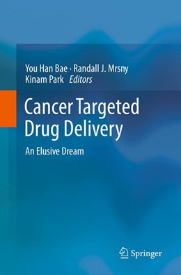 Abbildung von Bae / Mrsny / Park | Cancer Targeted Drug Delivery | Softcover reprint of the original 1st ed. 2013 | 2016 | An Elusive Dream