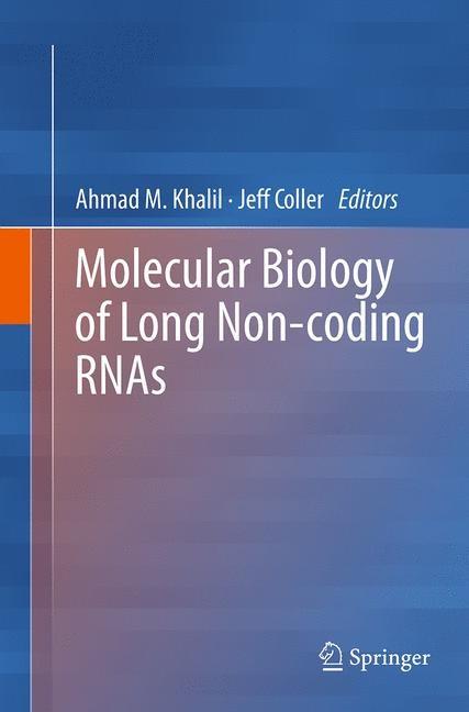 Abbildung von Khalil / Coller   Molecular Biology of Long Non-coding RNAs   Softcover reprint of the original 1st ed. 2013   2016