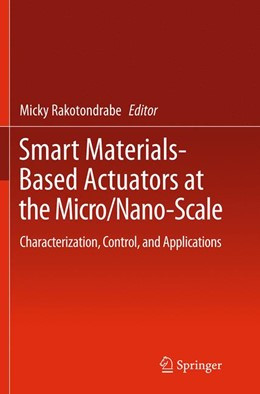 Abbildung von Rakotondrabe | Smart Materials-Based Actuators at the Micro/Nano-Scale | Softcover reprint of the original 1st ed. 2013 | 2016 | Characterization, Control, and...