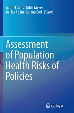 Abbildung von Guliš / Mekel / Ádám / Cori | Assessment of Population Health Risks of Policies | Softcover reprint of the original 1st ed. 2014 | 2016