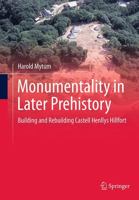 Abbildung von Mytum | Monumentality in Later Prehistory | Softcover reprint of the original 1st ed. 2013 | 2016