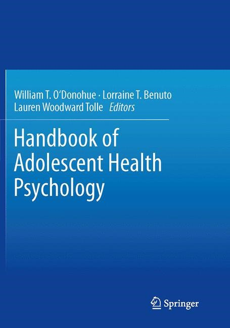 Abbildung von O'Donohue / Benuto / Woodward Tolle | Handbook of Adolescent Health Psychology | Softcover reprint of the original 1st ed. 2013 | 2016