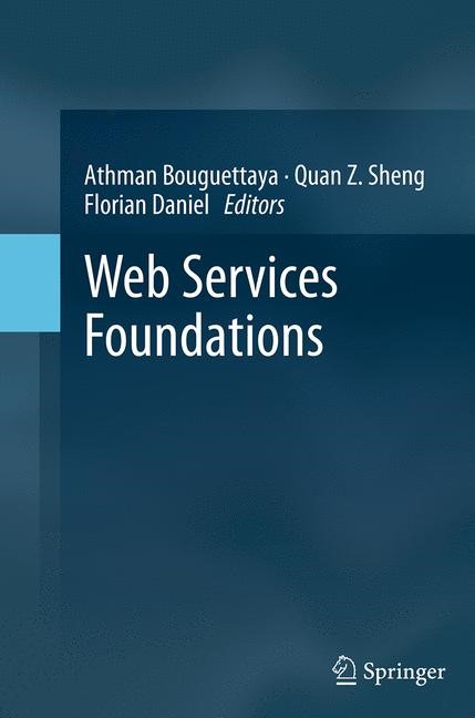 Web Services Foundations | Bouguettaya / Sheng / Daniel | Softcover reprint of the original 1st ed. 2014, 2016 | Buch (Cover)