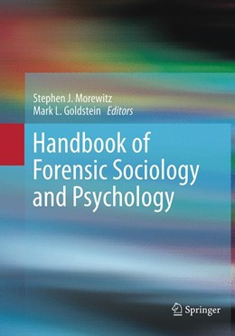 Abbildung von Morewitz / Goldstein | Handbook of Forensic Sociology and Psychology | Softcover reprint of the original 1st ed. 2014 | 2016
