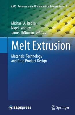 Abbildung von Repka / Langley / DiNunzio | Melt Extrusion | Softcover reprint of the original 1st ed. 2013 | 2016