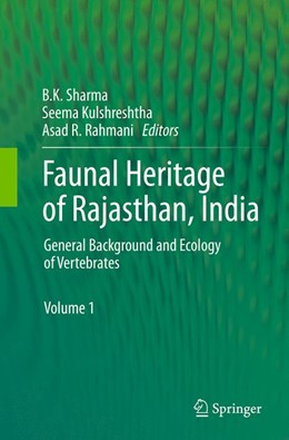Abbildung von Sharma / Kulshreshtha / Rahmani | Faunal Heritage of Rajasthan, India | Softcover reprint of the original 1st ed. 2013 | 2016 | General Background and Ecology...
