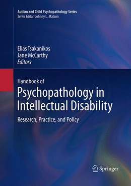 Abbildung von Tsakanikos / McCarthy   Handbook of Psychopathology in Intellectual Disability   Softcover reprint of the original 1st ed. 2014   2016   Research, Practice, and Policy