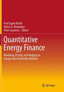 Abbildung von Benth / Kholodnyi / Laurence | Quantitative Energy Finance | Softcover reprint of the original 1st ed. 2014 | 2016 | Modeling, Pricing, and Hedging...