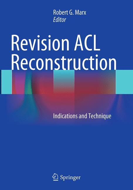 Abbildung von Marx | Revision ACL Reconstruction | Softcover reprint of the original 1st ed. 2014 | 2016