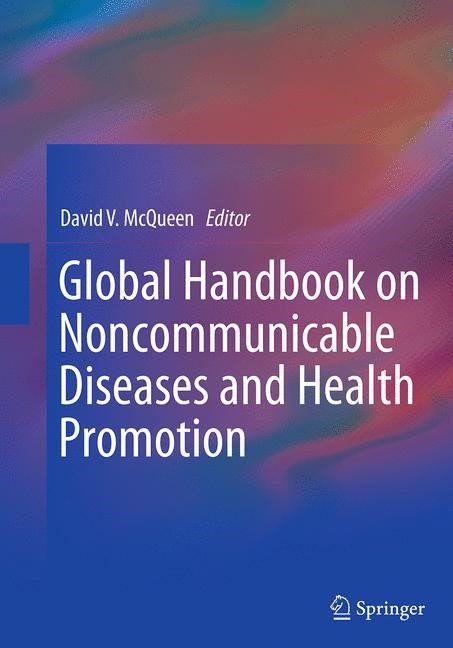 Abbildung von McQueen | Global Handbook on Noncommunicable Diseases and Health Promotion | Softcover reprint of the original 1st ed. 2013 | 2016