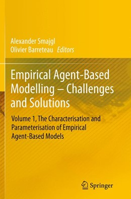 Abbildung von Smajgl / Barreteau | Empirical Agent-Based Modelling - Challenges and Solutions | Softcover reprint of the original 1st ed. 2014 | 2016 | Volume 1, The Characterisation...