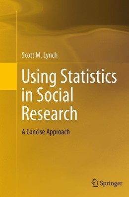 Abbildung von Lynch | Using Statistics in Social Research | Softcover reprint of the original 1st ed. 2013 | 2016 | A Concise Approach