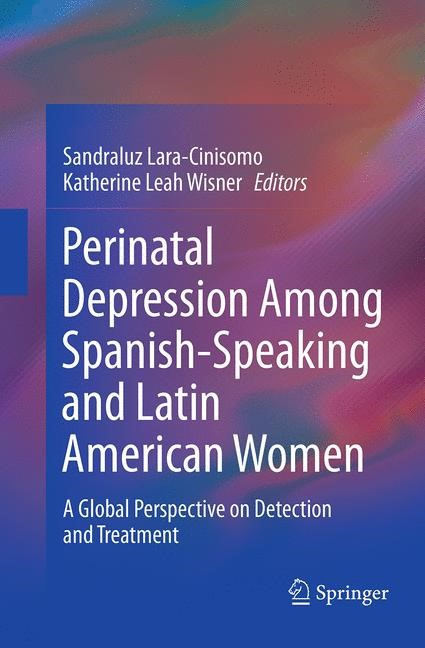 Abbildung von Lara-Cinisomo / Wisner | Perinatal Depression among Spanish-Speaking and Latin American Women | Softcover reprint of the original 1st ed. 2014 | 2016