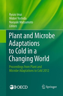 Abbildung von Imai / Yoshida / Matsumoto | Plant and Microbe Adaptations to Cold in a Changing World | Softcover reprint of the original 1st ed. 2013 | 2016 | Proceedings from Plant and Mic...
