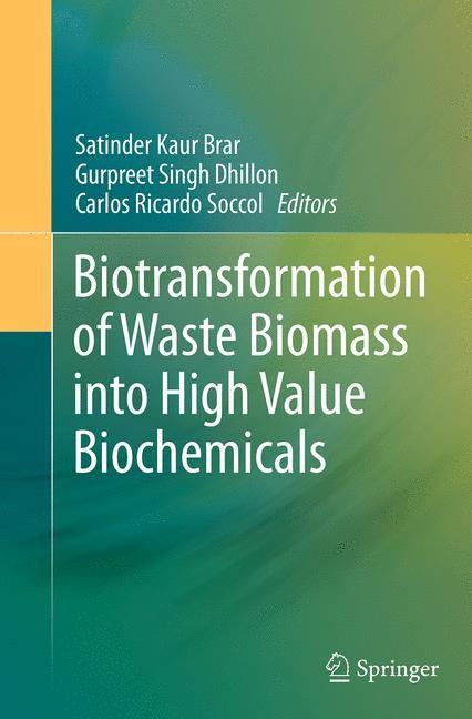 Abbildung von Brar / Dhillon / Soccol | Biotransformation of Waste Biomass into High Value Biochemicals | Softcover reprint of the original 1st ed. 2014 | 2016