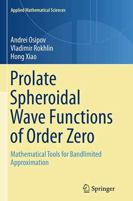 Abbildung von Osipov / Rokhlin / Xiao | Prolate Spheroidal Wave Functions of Order Zero | Softcover reprint of the original 1st ed. 2013 | 2016 | Mathematical Tools for Bandlim... | 187