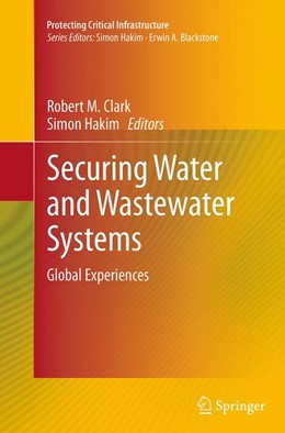 Abbildung von Clark / Hakim | Securing Water and Wastewater Systems | Softcover reprint of the original 1st ed. 2014 | 2016