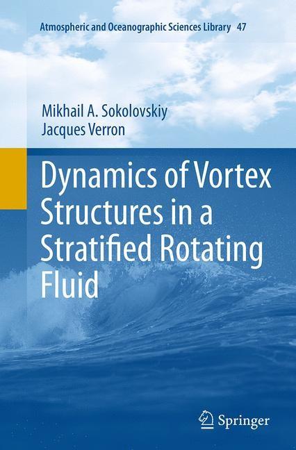 Abbildung von Sokolovskiy / Verron | Dynamics of Vortex Structures in a Stratified Rotating Fluid | Softcover reprint of the original 1st ed. 2014 | 2016