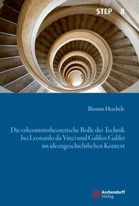 Abbildung von Heichele | Die erkenntnistheoretische Rolle der Technik bei Leonardo da Vinci und Galileo Galilei im ideengeschichtlichen Kontext | 2016