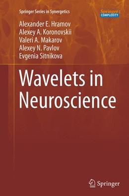 Abbildung von Hramov / Koronovskii / Makarov | Wavelets in Neuroscience | Softcover reprint of the original 1st ed. 2015 | 2016