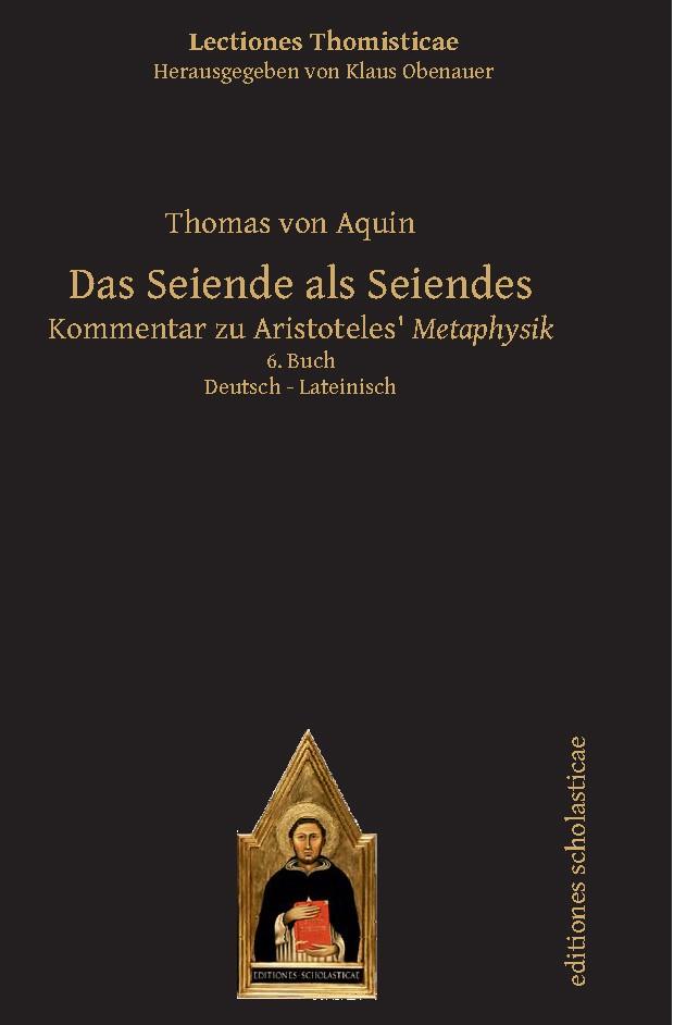 Abbildung von Das Seiende als Seiendes | Aus dem lateinischen übersetzt von Clemens Schlip | 2016