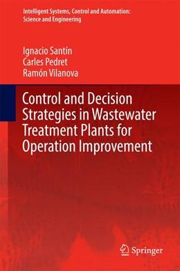 Abbildung von Santín / Pedret / Vilanova | Control and Decision Strategies in Wastewater Treatment Plants for Operation Improvement | 2016