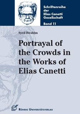 Abbildung von Ibrahim | Portrayal of the Crowds in the Works of Elias Canetti | 1. Auflage | 2016 | beck-shop.de