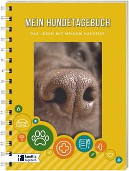 Abbildung von Mein Hundetagebuch | 1. Auflage | 2016 | beck-shop.de