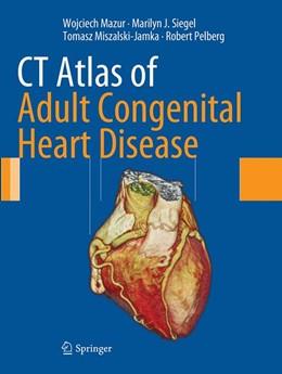 Abbildung von Mazur / Siegel / Miszalski-Jamka | CT Atlas of Adult Congenital Heart Disease | Softcover reprint of the original 1st ed. 2013 | 2016
