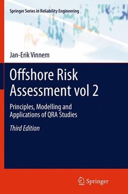 Abbildung von Vinnem | Offshore Risk Assessment vol 2. | Softcover reprint of the original 3rd ed. 2014 | 2016 | Principles, Modelling and Appl...